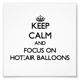 Keep Calm and focus on Hot-Air Balloons Photographic Print