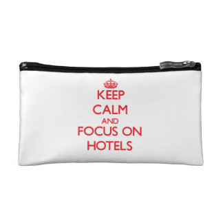 Keep Calm and focus on Hotels Makeup Bags