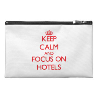 Keep Calm and focus on Hotels Travel Accessories Bags