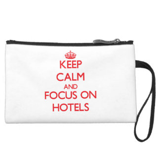 Keep Calm and focus on Hotels Wristlet Purses