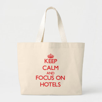Keep Calm and focus on Hotels Tote Bags