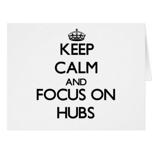 Keep Calm and focus on Hubs Card