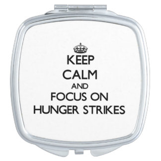 Keep Calm and focus on Hunger Strikes Makeup Mirror