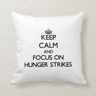 Keep Calm and focus on Hunger Strikes Pillow