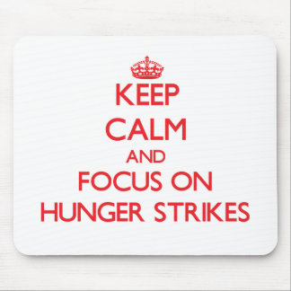 Keep Calm and focus on Hunger Strikes Mouse Pad