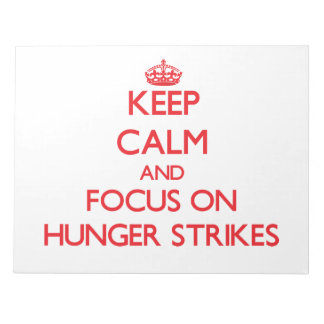 Keep Calm and focus on Hunger Strikes Note Pad