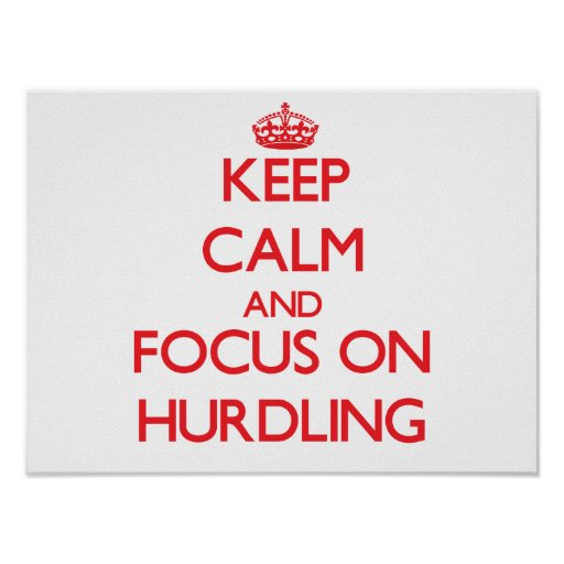 Keep calm and focus on Hurdling Poster