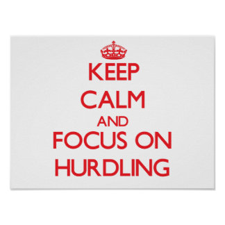 Keep calm and focus on Hurdling Print