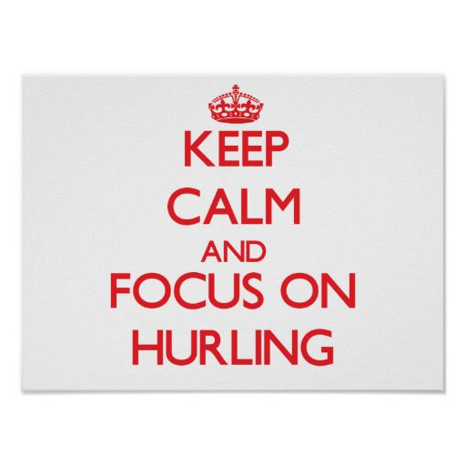 Keep Calm and focus on Hurling Print
