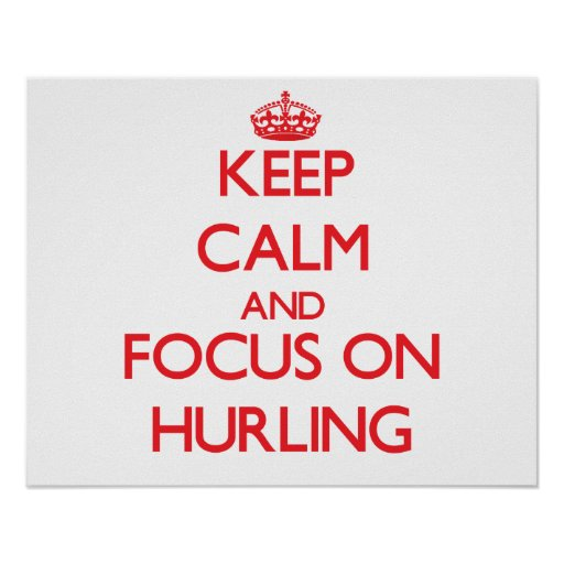 Keep calm and focus on Hurling Posters