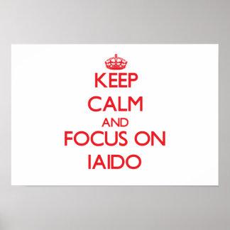 Keep calm and focus on Iaido Poster