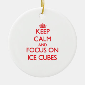 Keep Calm and focus on Ice Cubes Christmas Ornament