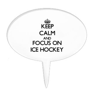 Keep Calm and focus on Ice Hockey Cake Topper