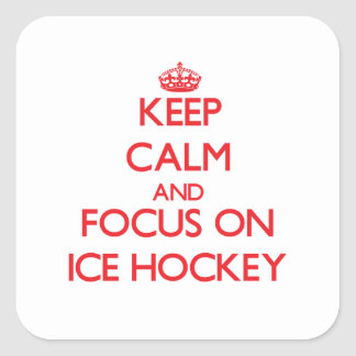 Keep Calm and focus on Ice Hockey Square Sticker