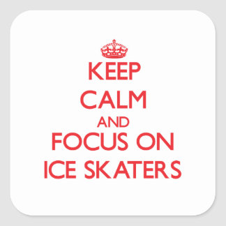 Keep Calm and focus on Ice Skaters Square Sticker