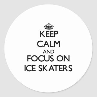 Keep Calm and focus on Ice Skaters Round Sticker