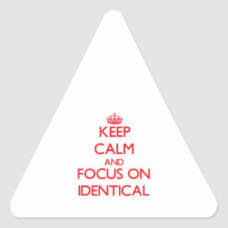 Keep Calm and focus on Identical Triangle Stickers