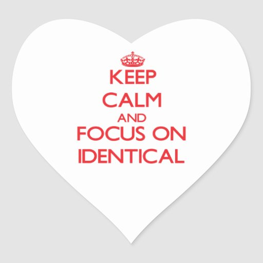 Keep Calm and focus on Identical Heart Stickers