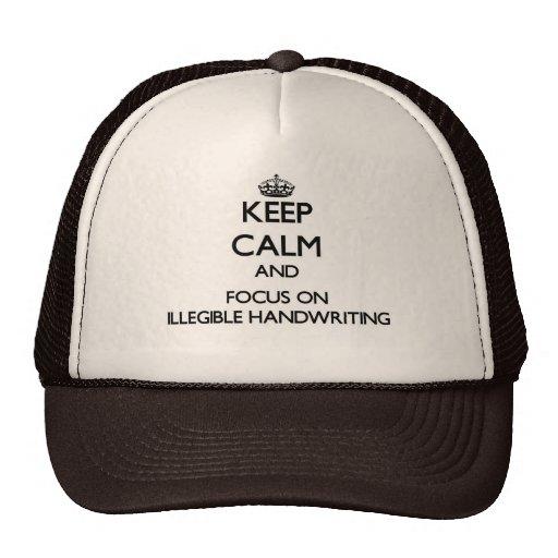 Keep Calm and focus on Illegible Handwriting Trucker Hats