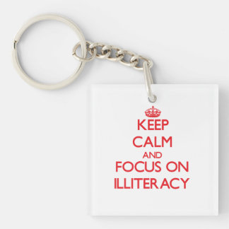 Keep Calm and focus on Illiteracy Double-Sided Square Acrylic Key Ring