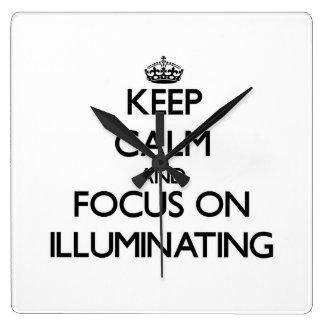 Keep Calm and focus on Illuminating Square Wallclocks
