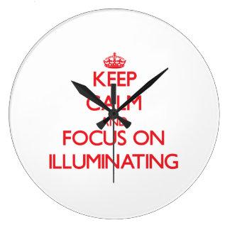 Keep Calm and focus on Illuminating Wallclock
