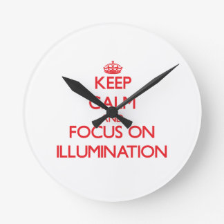 Keep Calm and focus on Illumination Wallclocks