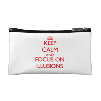 Keep Calm and focus on Illusions Cosmetic Bags