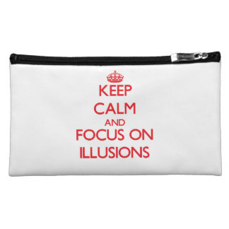 Keep Calm and focus on Illusions Makeup Bags