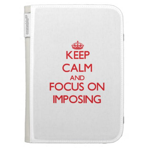 Keep Calm and focus on Imposing Kindle Folio Cases