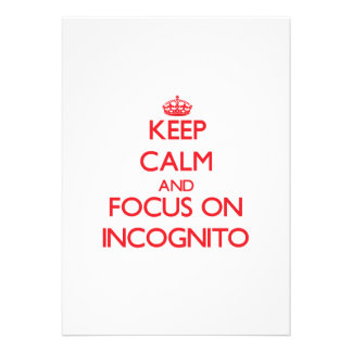 Keep Calm and focus on Incognito Announcement