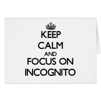 Keep Calm and focus on Incognito Note Card