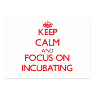 Keep Calm and focus on Incubating Business Cards
