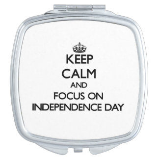 Keep Calm and focus on Independence Day Compact Mirrors