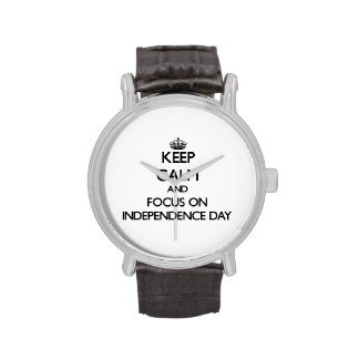 Keep Calm and focus on Independence Day Watch
