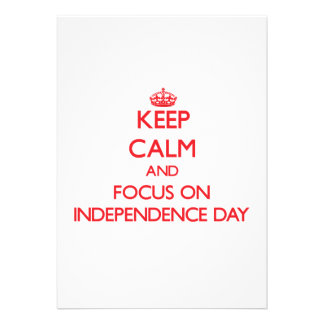 Keep Calm and focus on Independence Day Invitations