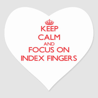 Keep Calm and focus on Index Fingers Heart Stickers