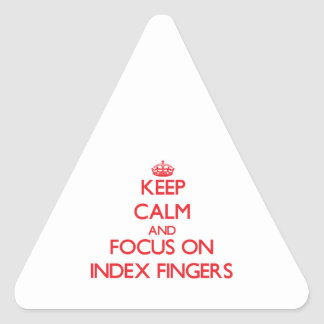 Keep Calm and focus on Index Fingers Triangle Stickers