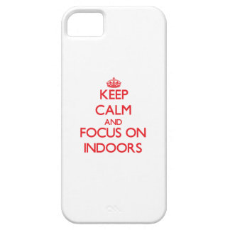 Keep Calm and focus on Indoors iPhone 5 Covers
