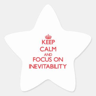 Keep Calm and focus on Inevitability Star Sticker