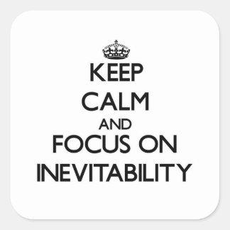 Keep Calm and focus on Inevitability Sticker