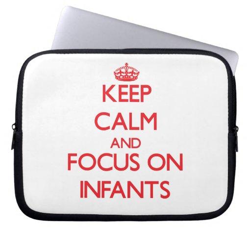 Keep Calm and focus on Infants Computer Sleeve
