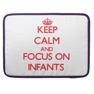 Keep Calm and focus on Infants Sleeve For MacBooks