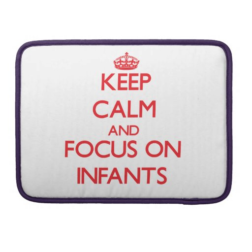 Keep Calm and focus on Infants Sleeve For MacBook Pro