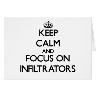 Keep Calm and focus on Infiltrators Cards