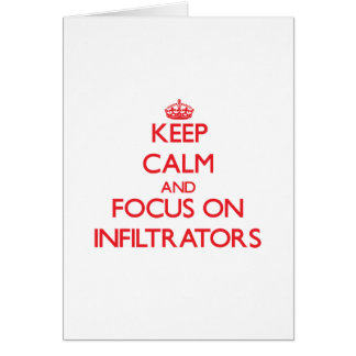 Keep Calm and focus on Infiltrators Greeting Card