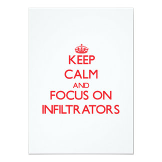 Keep Calm and focus on Infiltrators 13 Cm X 18 Cm Invitation Card