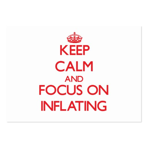Keep Calm and focus on Inflating Business Card