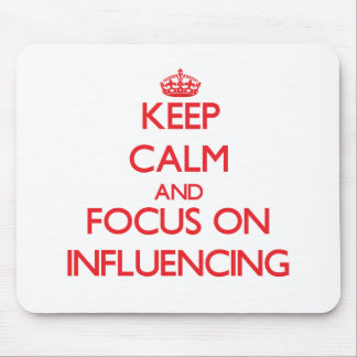 Keep Calm and focus on Influencing Mouse Pad