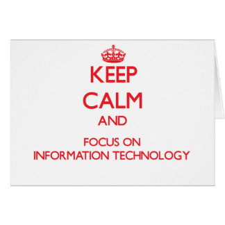 Keep Calm and focus on Information Technology Greeting Card